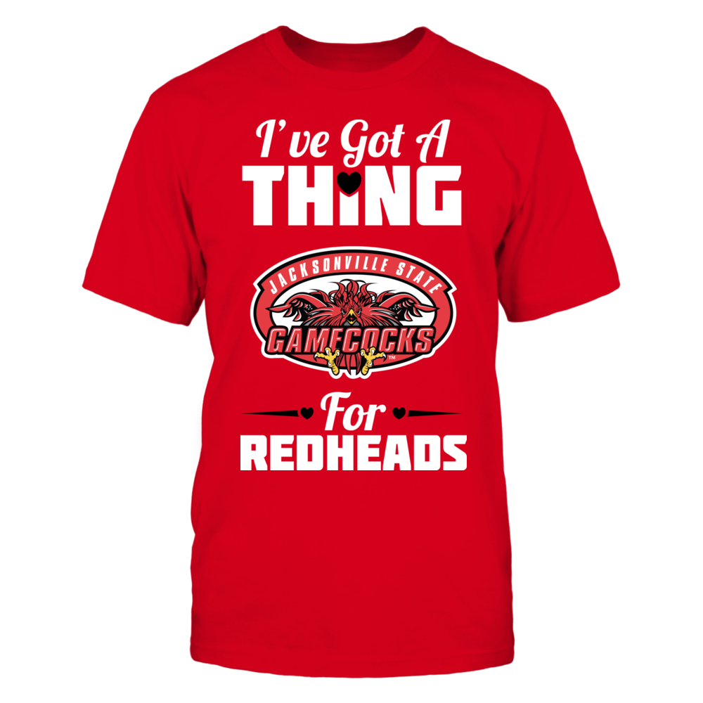 Jacksonville State Gamecocks I've Got A Thing For Redheads - Jacksonville State Gamecocks FanPrint