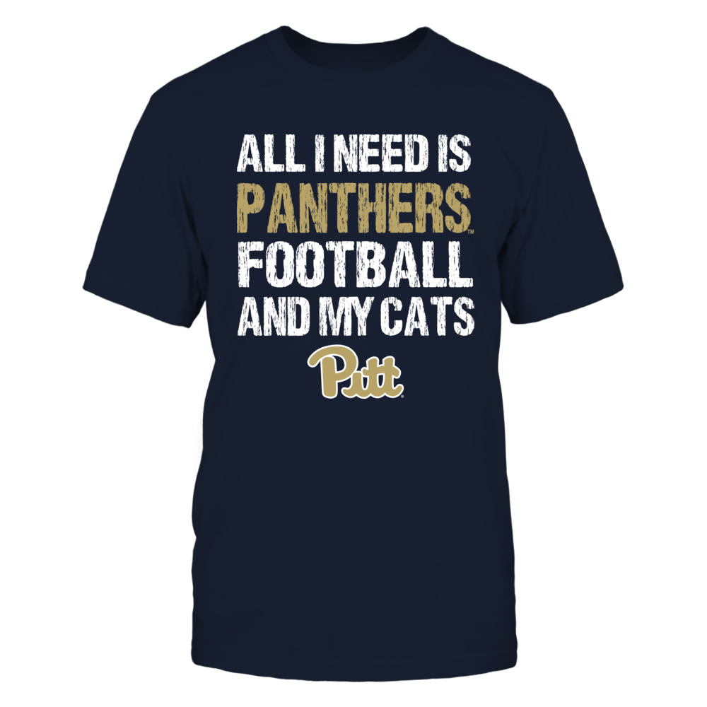 Pitt Panthers - All I Need - Football n Cats Front picture