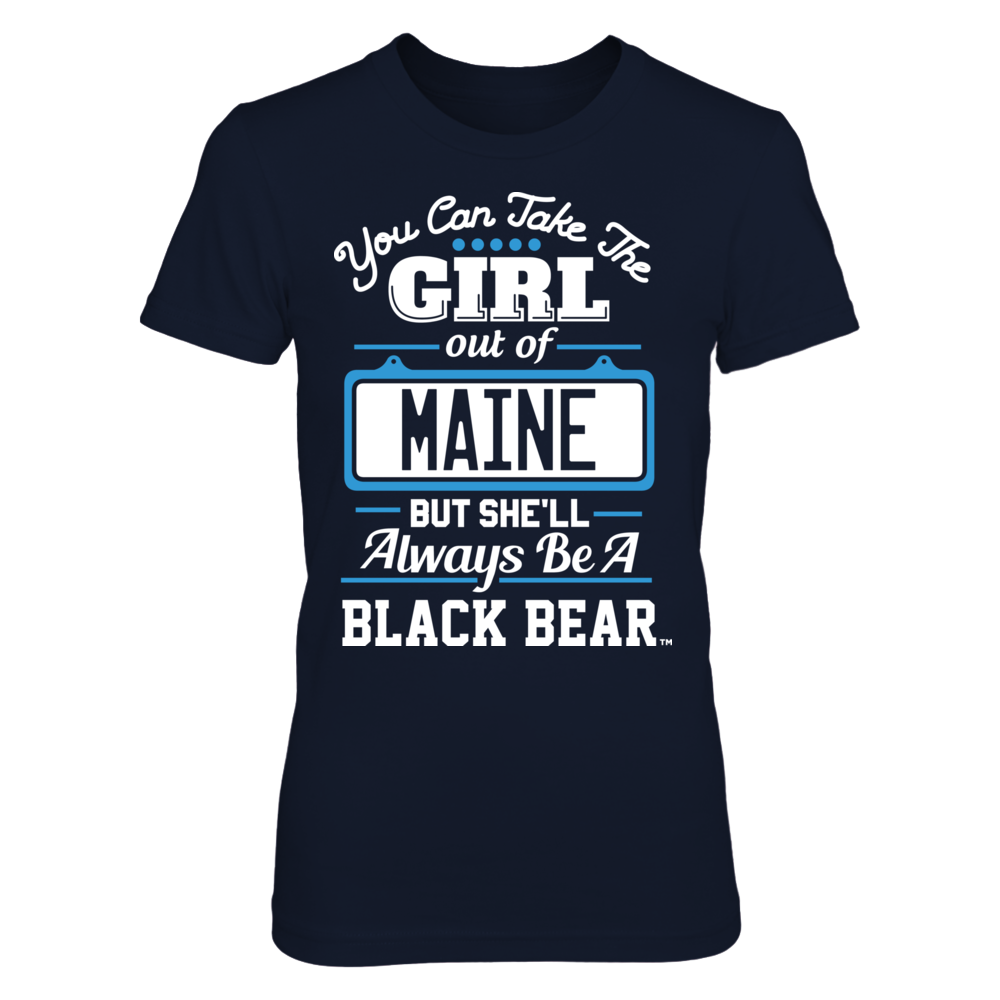Maine Black Bears Take The Girl Out But She'll Always Be - Maine Black Bears FanPrint