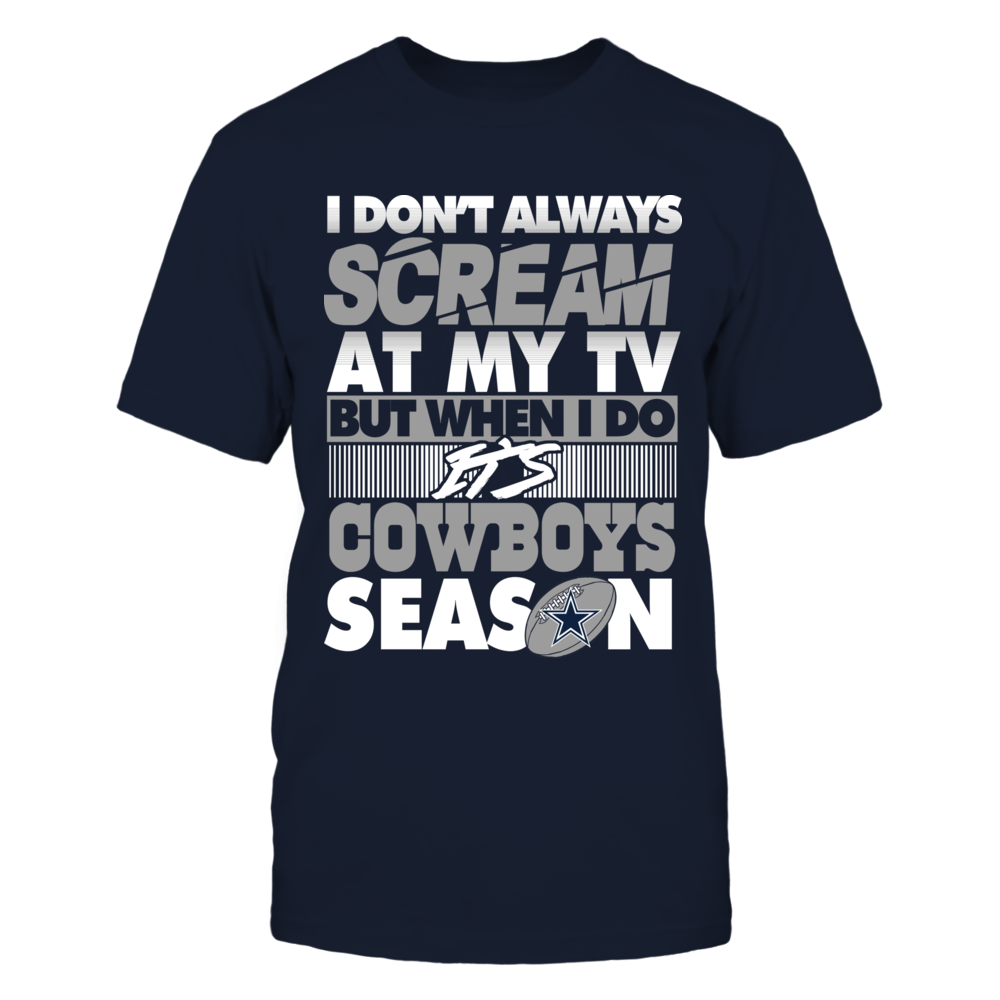I Don't Always Scream - Dallas Cowboys Front picture