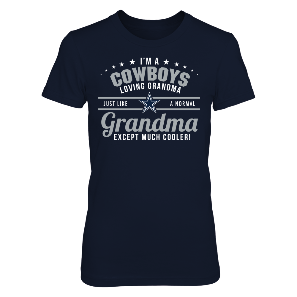 Dallas Cowboys -  Like a Normal Grandma Except Much Cooler Front picture