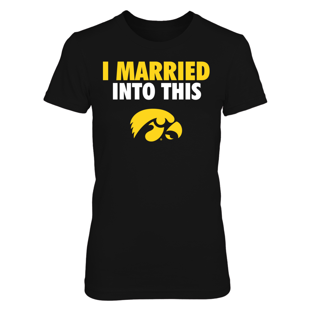 Iowa Hawkeyes - I Married Into This Front picture