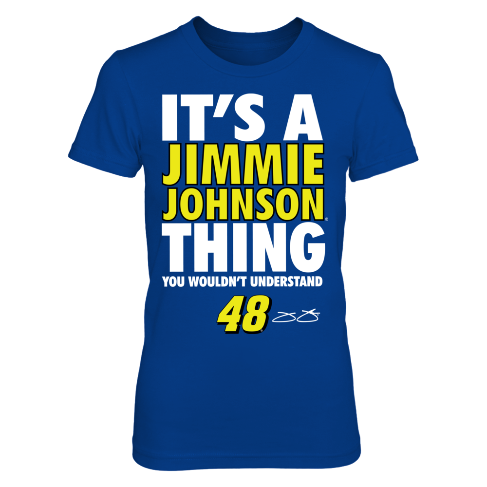 It's A Jimmie Johnson Thing, You Wouldn't Understand - Front picture