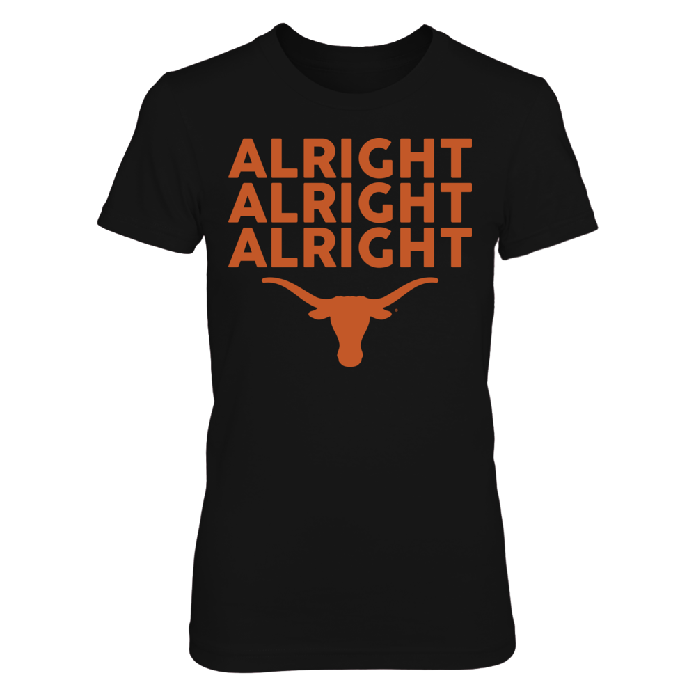 Texas Longhorns - Alright Alright Alright Front picture