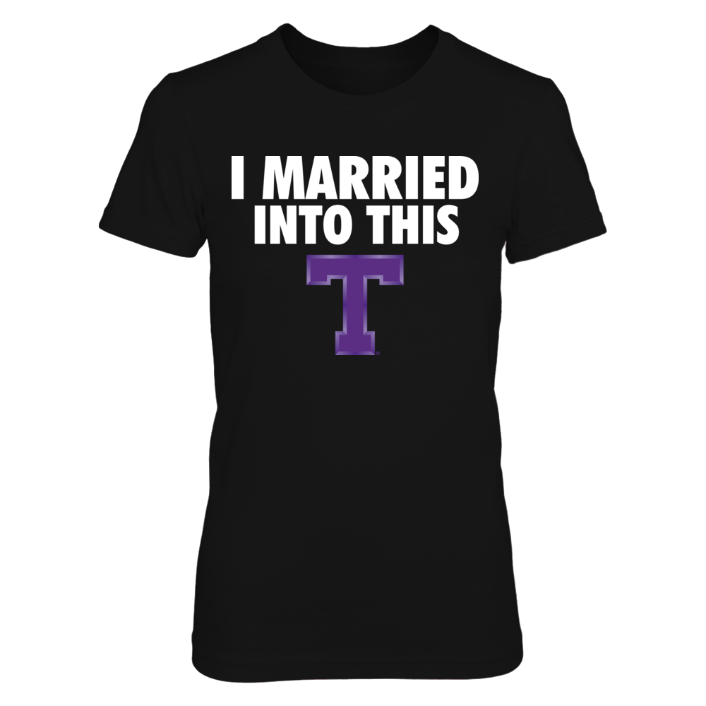 Tarleton State Texans I Married Into This - Tarleton State Texans FanPrint