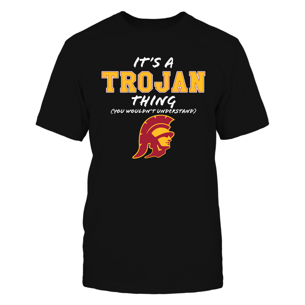 It's a Trojans Thing - You Wouldn't Understand - USC Trojans Front picture