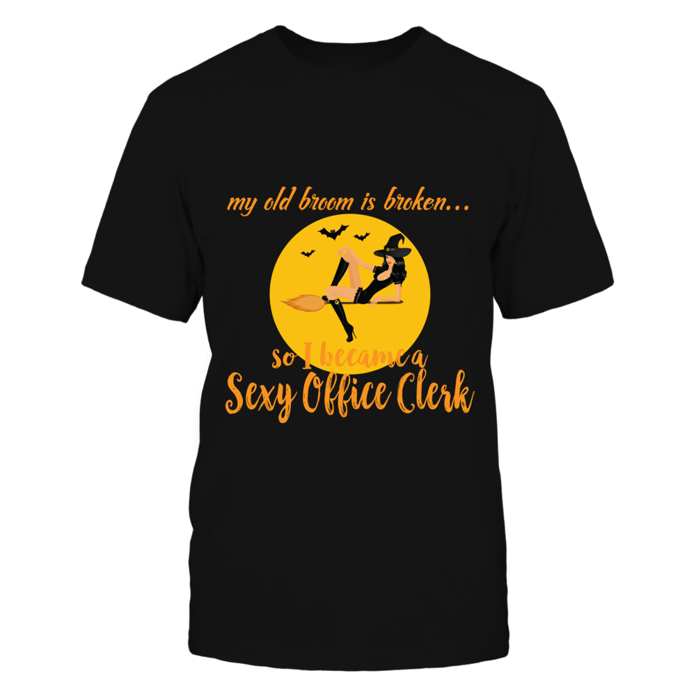 TShirt Hoodie Broom Broken So Became Sexy Office Clerk Halloween Shirt FanPrint