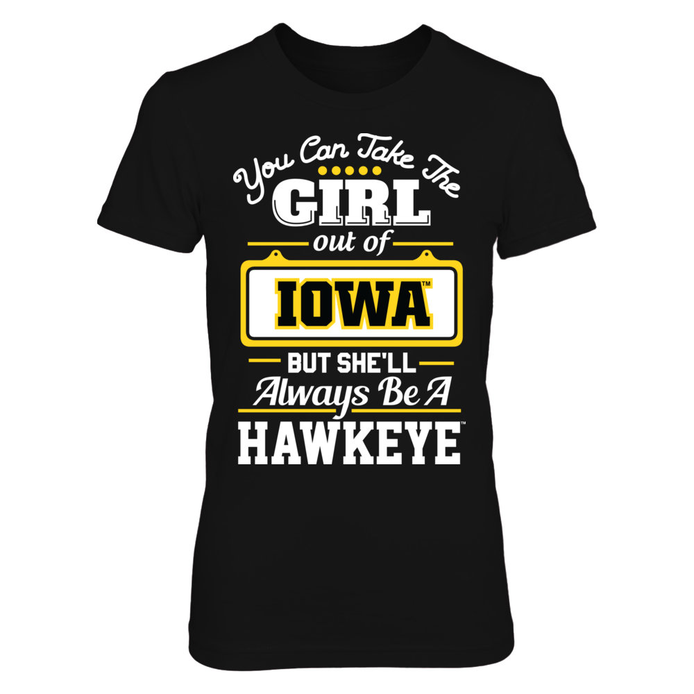 Iowa Hawkeyes - Take Girl Out Of Iowa But She'll Always Be Hawkeye Front picture