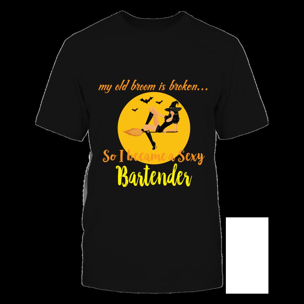 TShirt Hoodie Broom Broken So Became Sexy Bartender Halloween Shirt FanPrint
