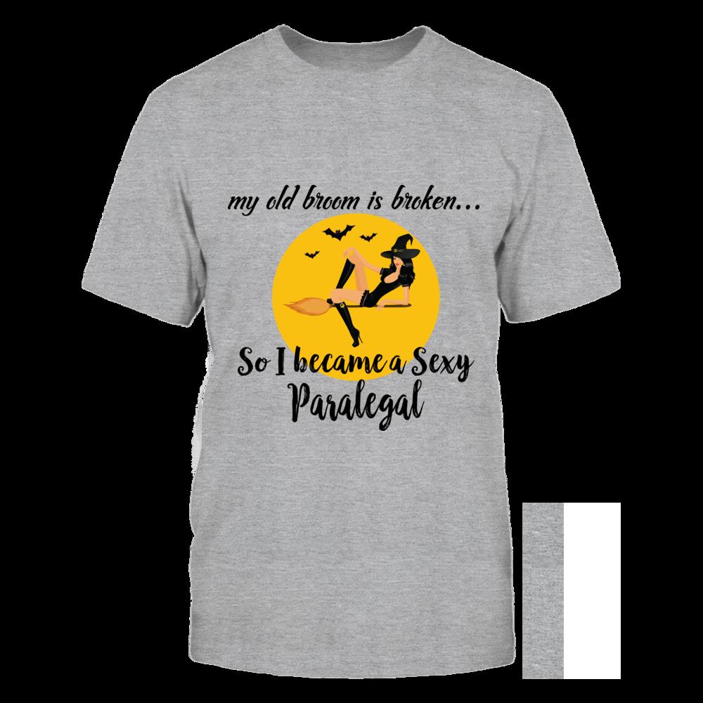 TShirt Hoodie Broom Broken So Became Sexy Paralegal Halloween Shirt FanPrint