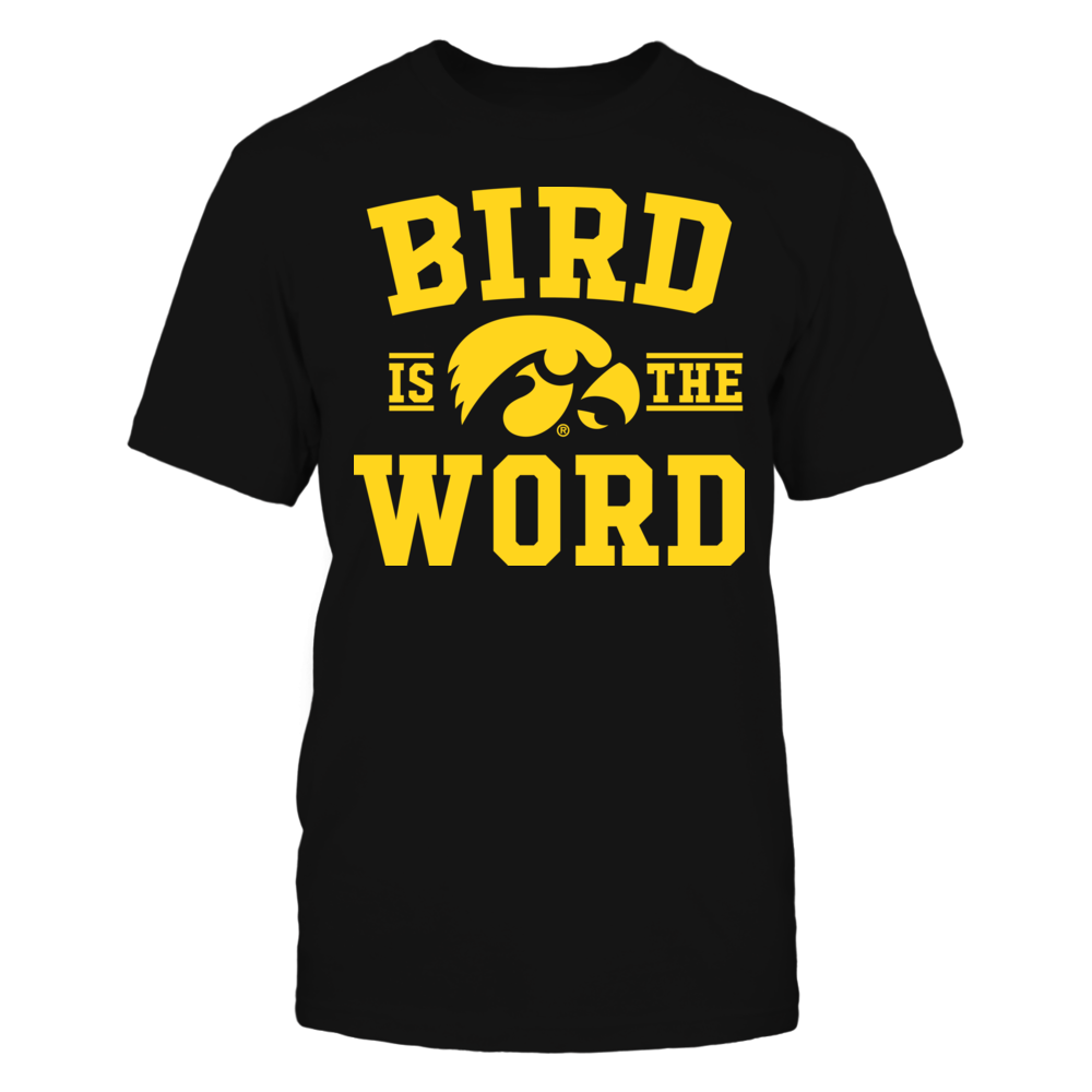 Iowa Hawkeyes - Bird Is The Word Front picture