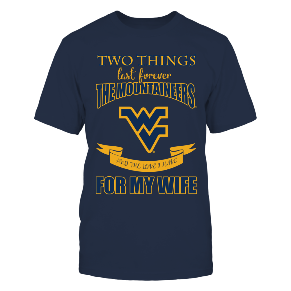 West Virginia Mountaineers - Two Things Last Forever Front picture