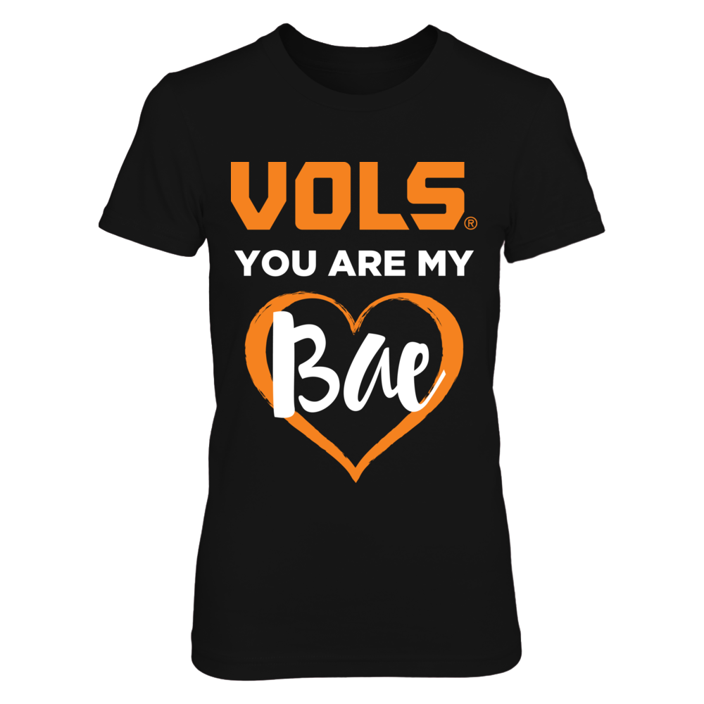 Tennessee Volunteers Vols You Are My Bae - Womens Tennessee Volunteers Shirt FanPrint