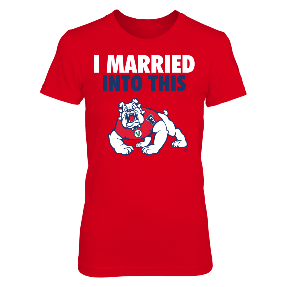 Married Into This  - Fresno Bulldogs Front picture