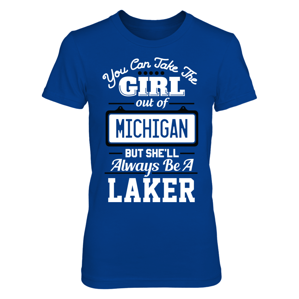 Grand Valley State Lakers Take The Girl Out But She'll Always Be - Grand Valley State Lakers FanPrint