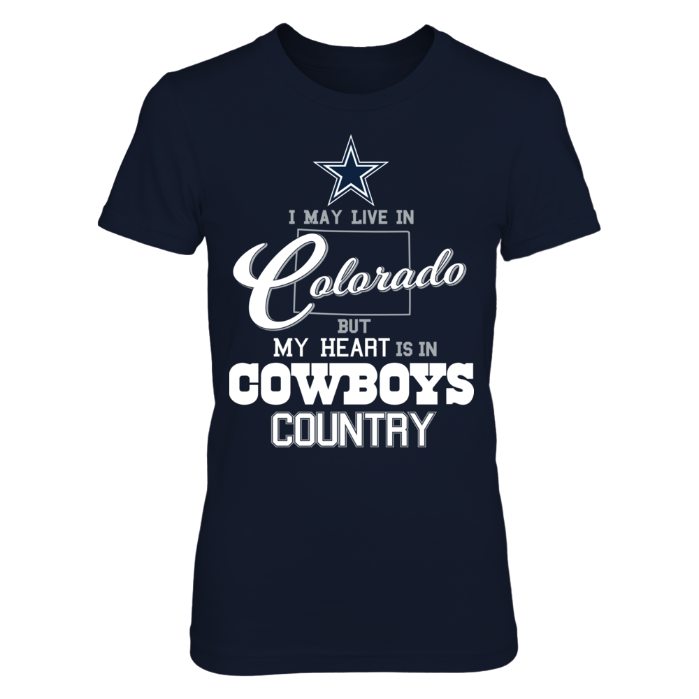 I May Live In Colorado But Heart Is In - Dallas Cowboys Front picture