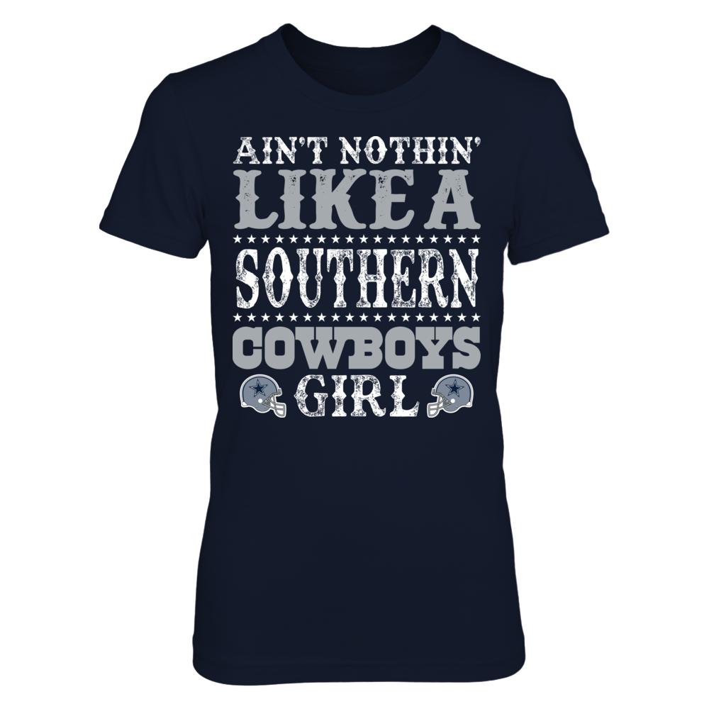 Ain't Nothin' Like A Southern Girl - Dallas Cowboys Front picture