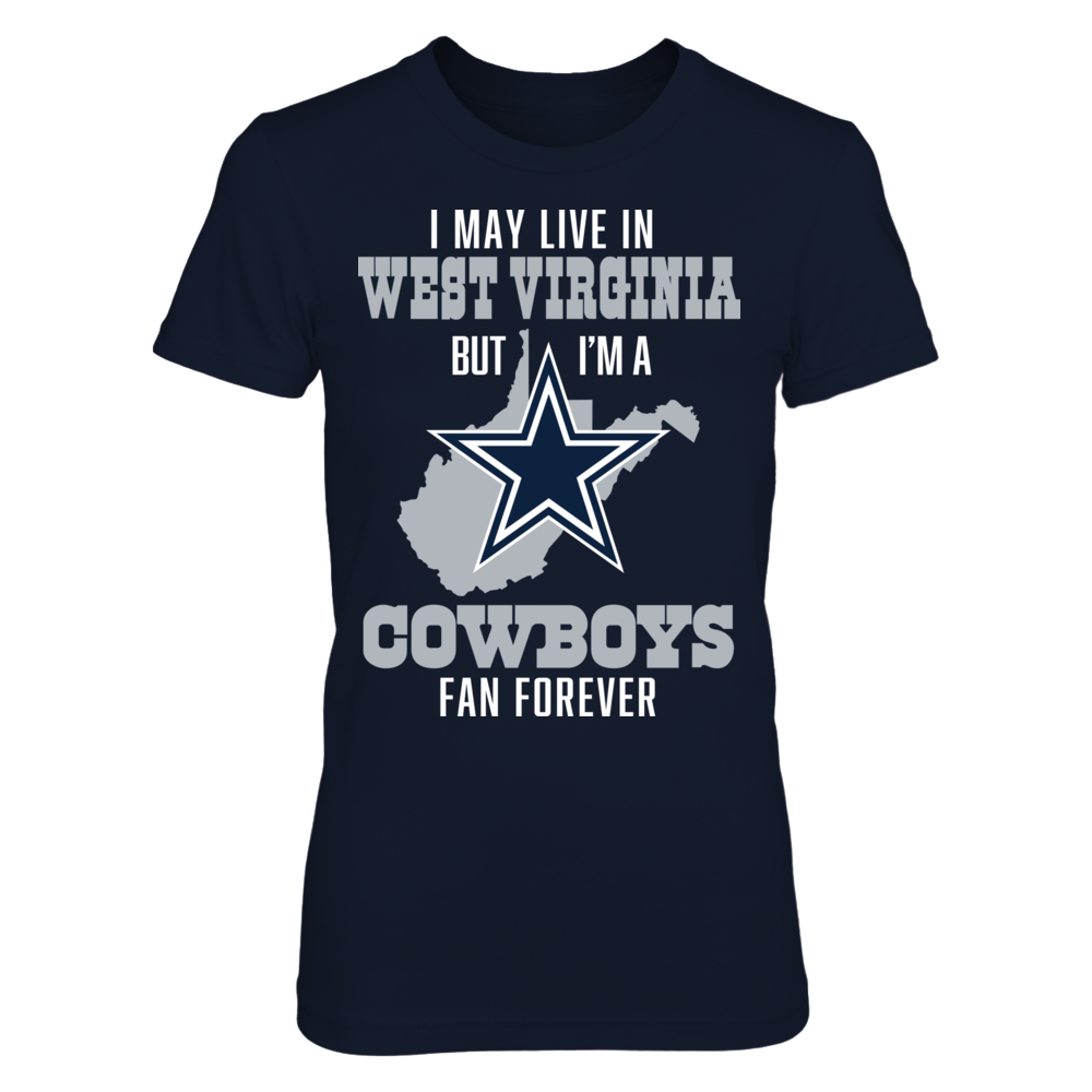 Dallas Cowboys - West Virginia But Cowboys Fan Forever Front picture