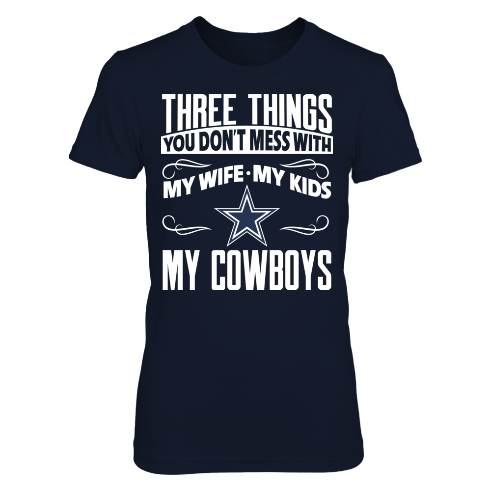 Dallas Cowboys - Three Things You Don't Mess With Front picture