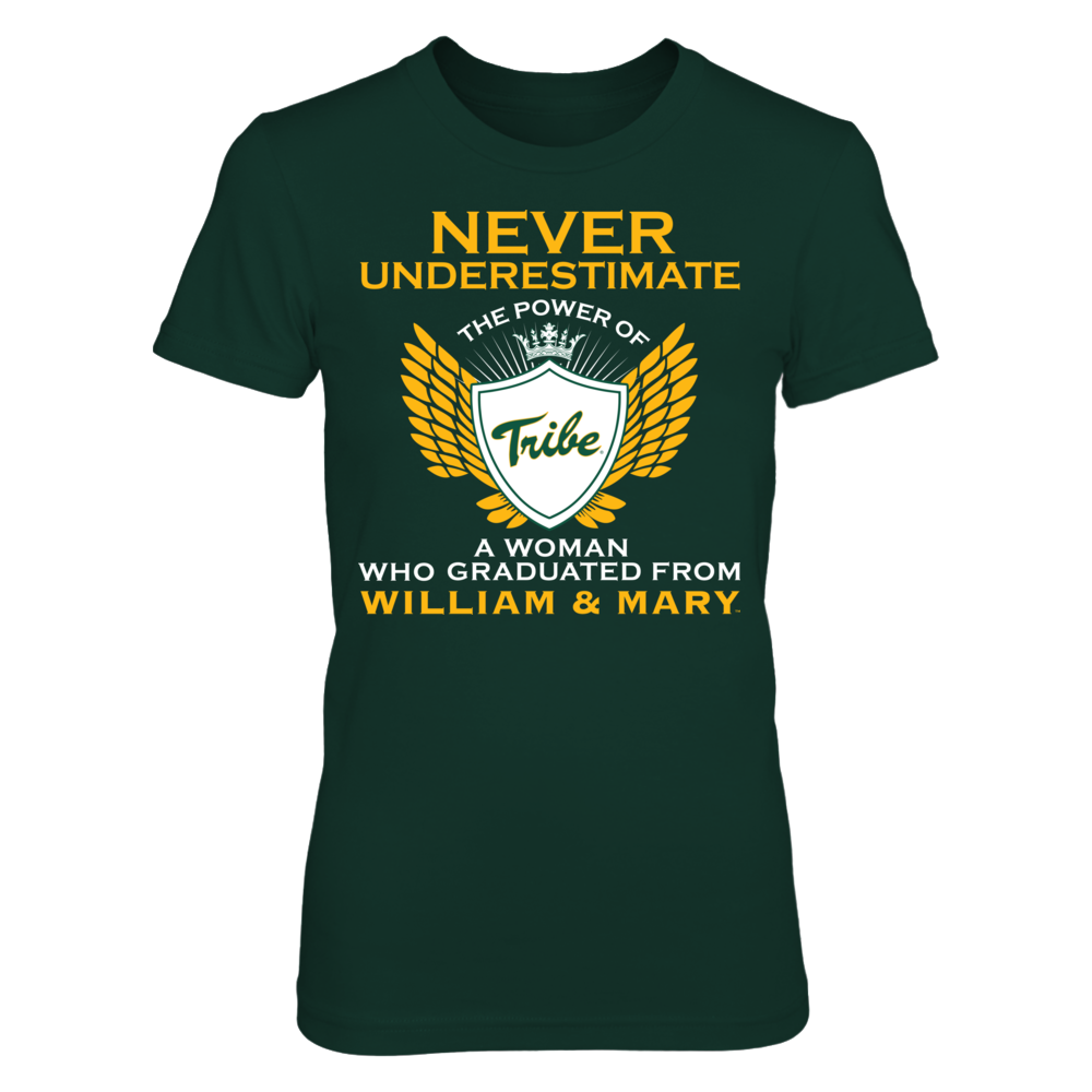 Never Underestimate The Power Of A Woman - William & Mary Tribe Front picture
