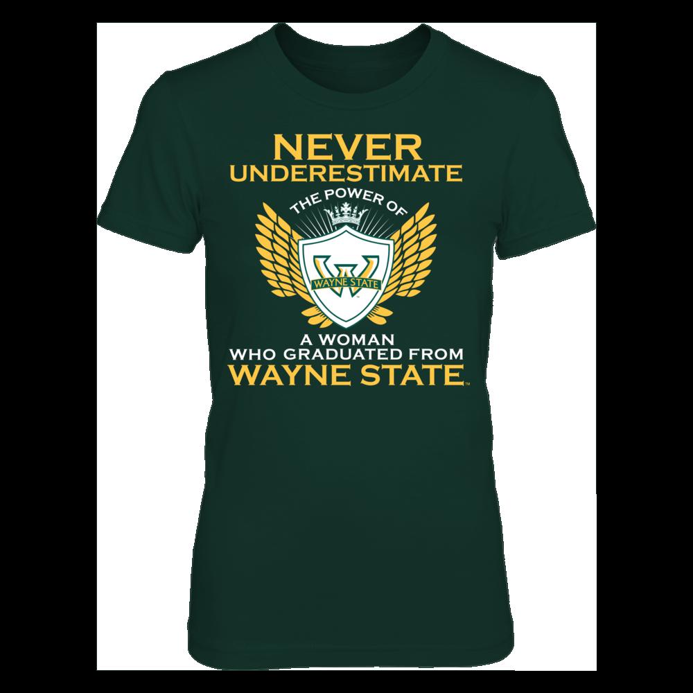 Wayne State Warriors Never Underestimate The Power Of A Woman - Wayne State Warriors FanPrint