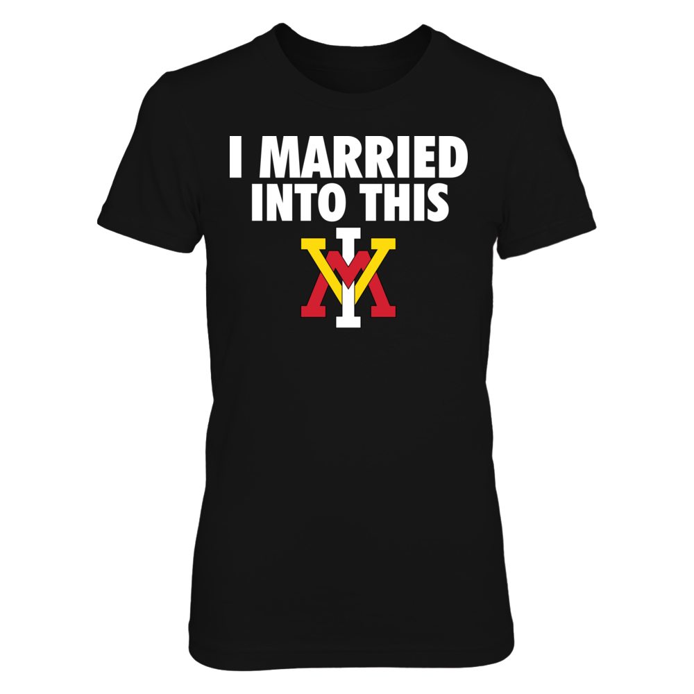 VMI Keydets I Married Into This - VMI Keydets FanPrint