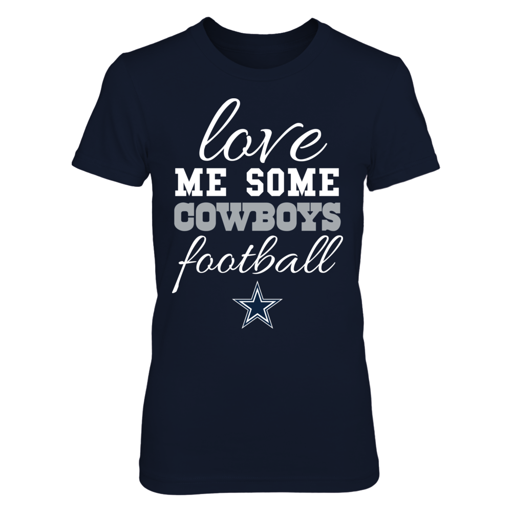LOVE ME SOME COWBOYS FOOTBALL - DALLAS COWBOYS Front picture