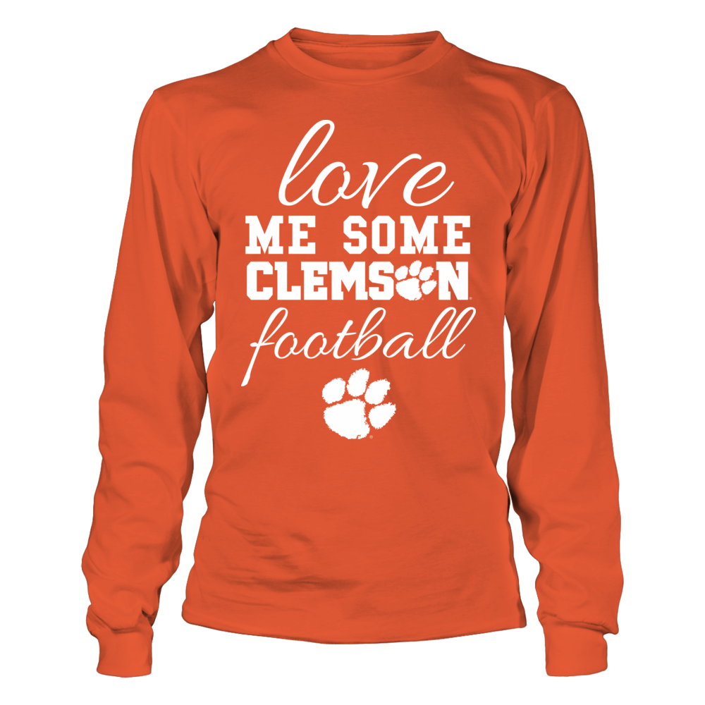 LOVE ME SOME CLEMSON FOOTBALL - CLEMSON TIGERS Front picture