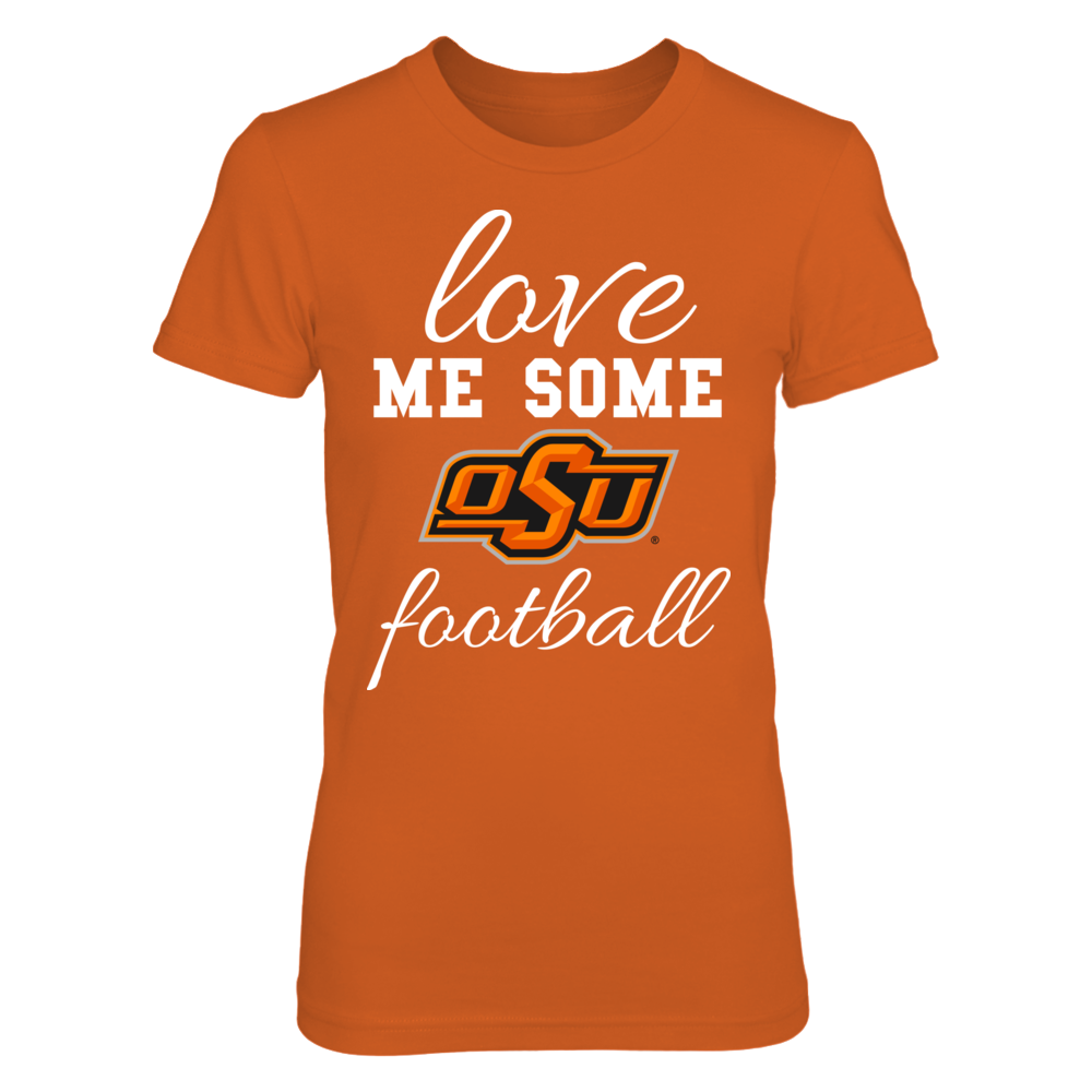 LOVE ME SOME OSU FOOTBALL - OKLAHOMA STATE COWBOYS Front picture
