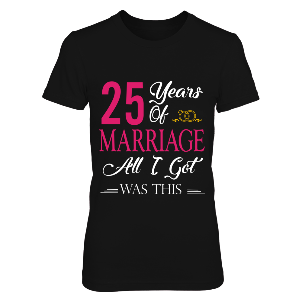TShirt Hoodie 25 Years Of Marriage And All I Got was This FanPrint