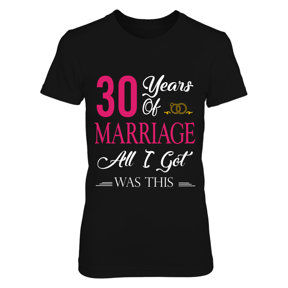 TShirt Hoodie 30 Years Of Marriage And All I Got was This FanPrint