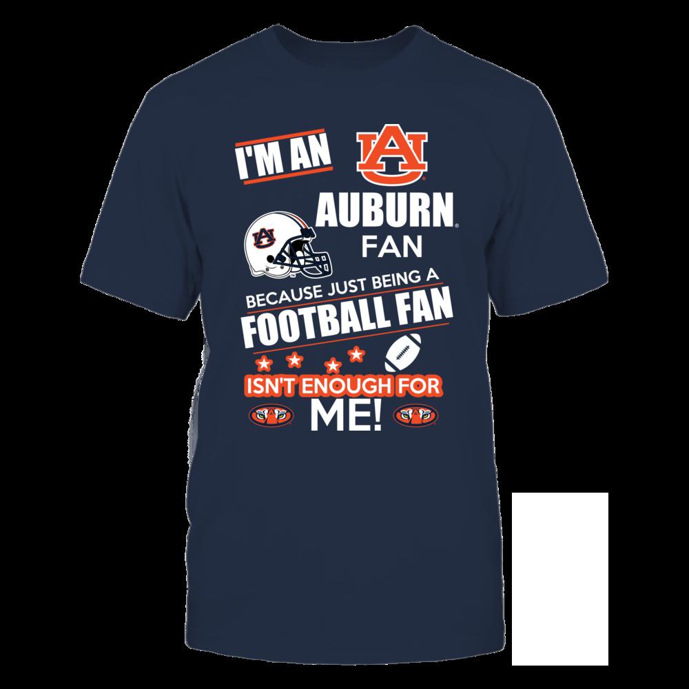 Auburn Tigers Just A Football Fan - Auburn FanPrint