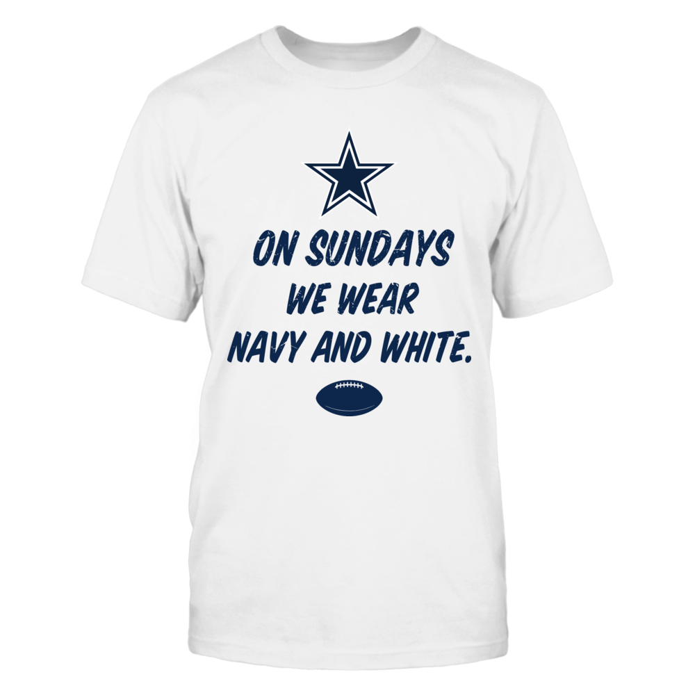 Dallas Cowboys [White version] On Sunday we wear Navy and White FanPrint