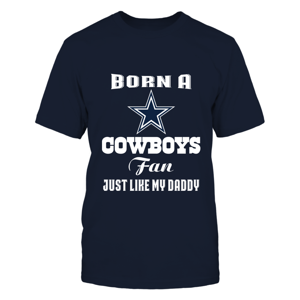 Born A Cowboys Fan Just Like My Daddy Front picture