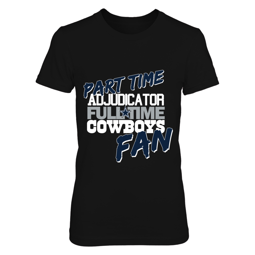 ADJUDICATOR FULL TIME COWBOYS FAN Front picture