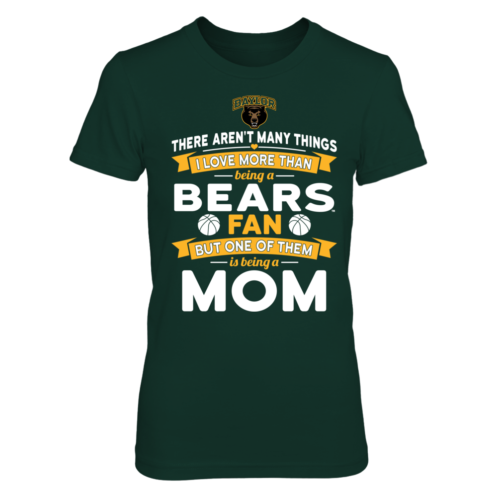 Baylor Bears Baylor Bears - There Aren't Many Things I Love More Being A Mom FanPrint