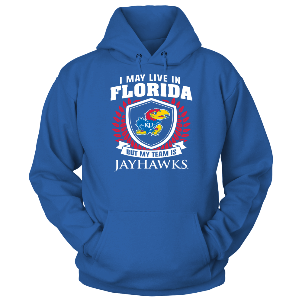 Kansas Jayhawks Kansas Jayhawks - I May Live In Florida But My Team Is FanPrint