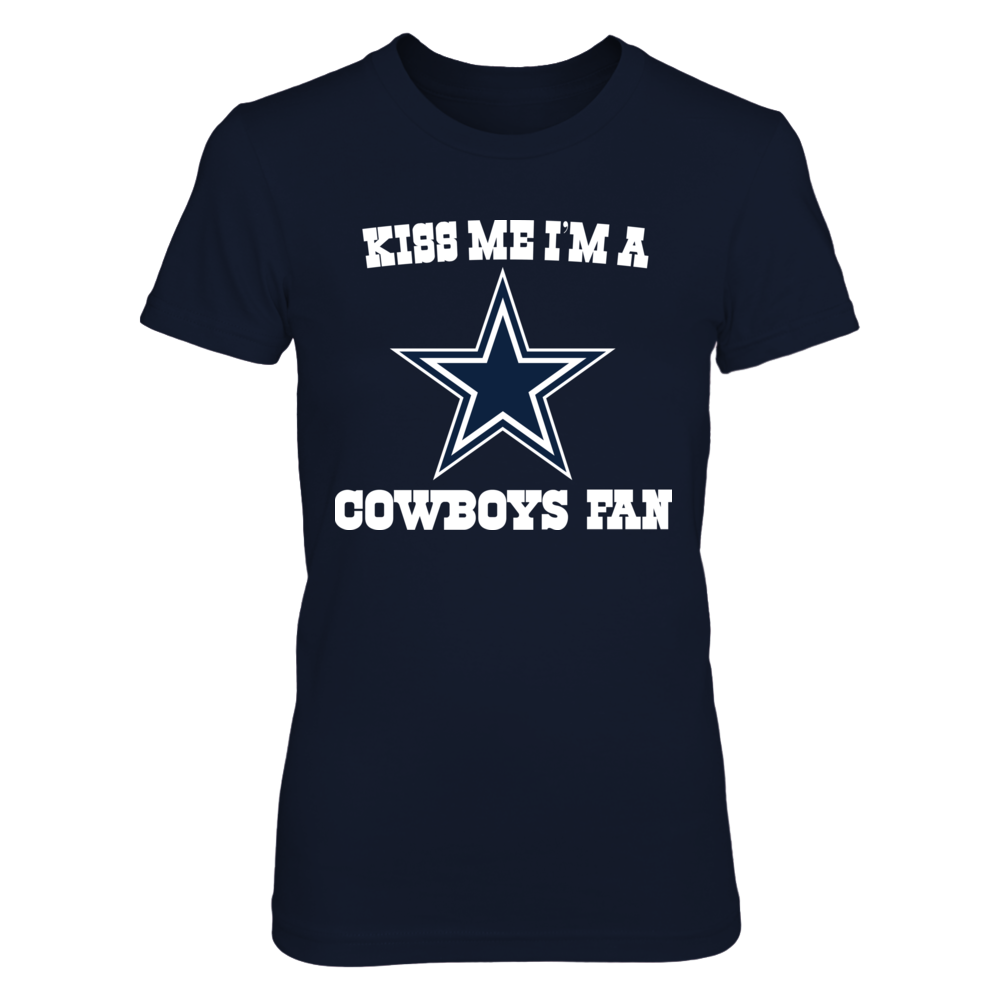 KISS ME I'M A COWBOYS FAN Front picture