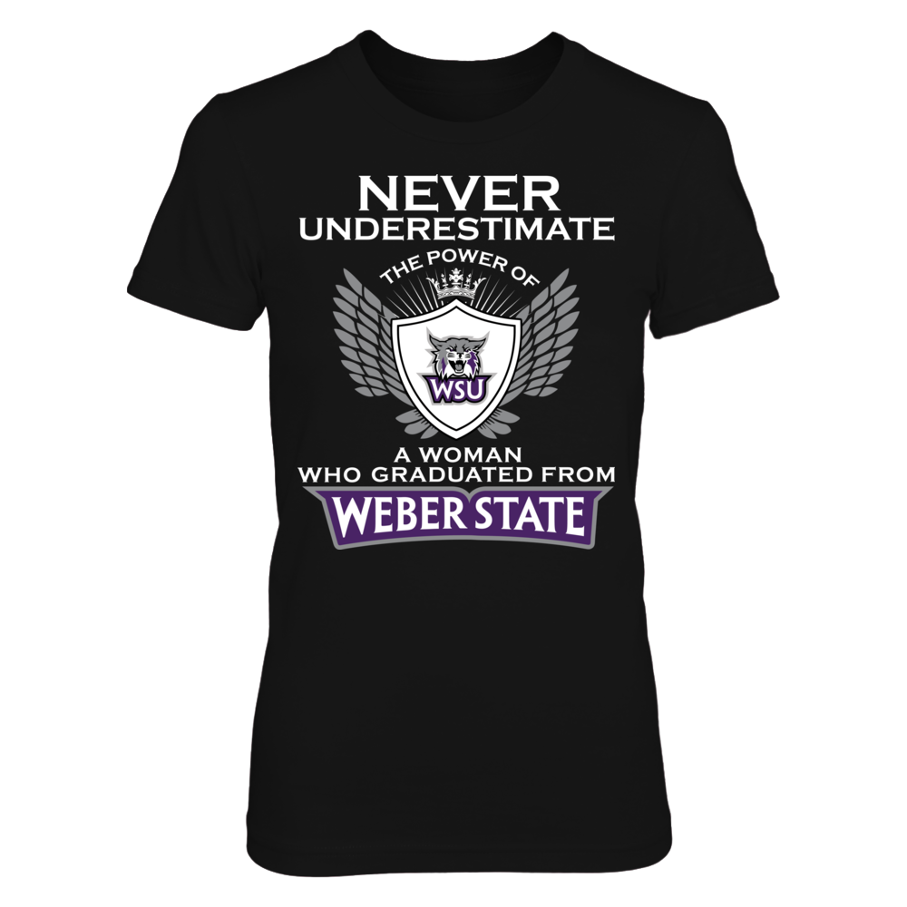 Weber State Wildcats - Never Underestimate The Power Of A Woman Front picture