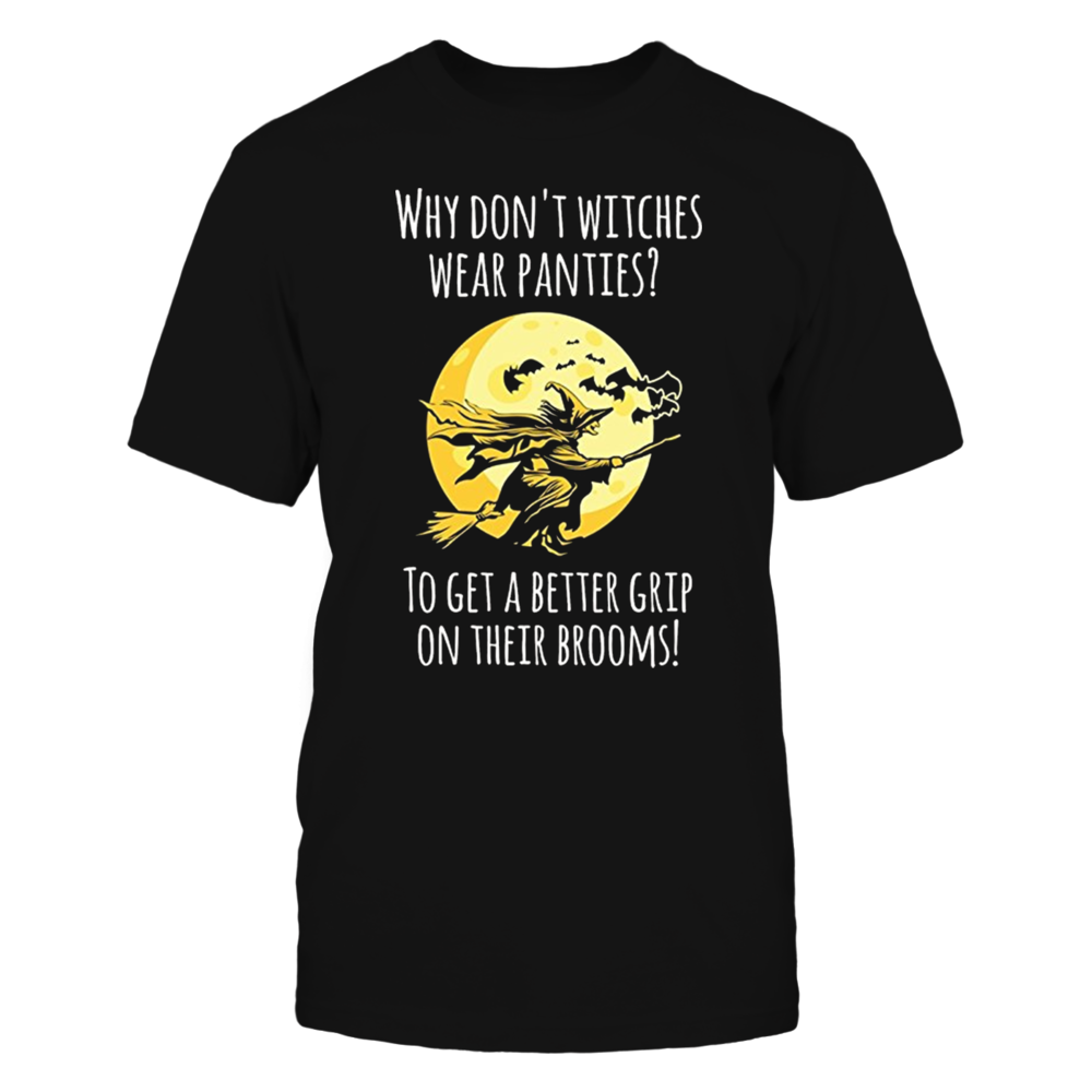 TShirt Hoodie Why Dont Witches Wear Panties FanPrint