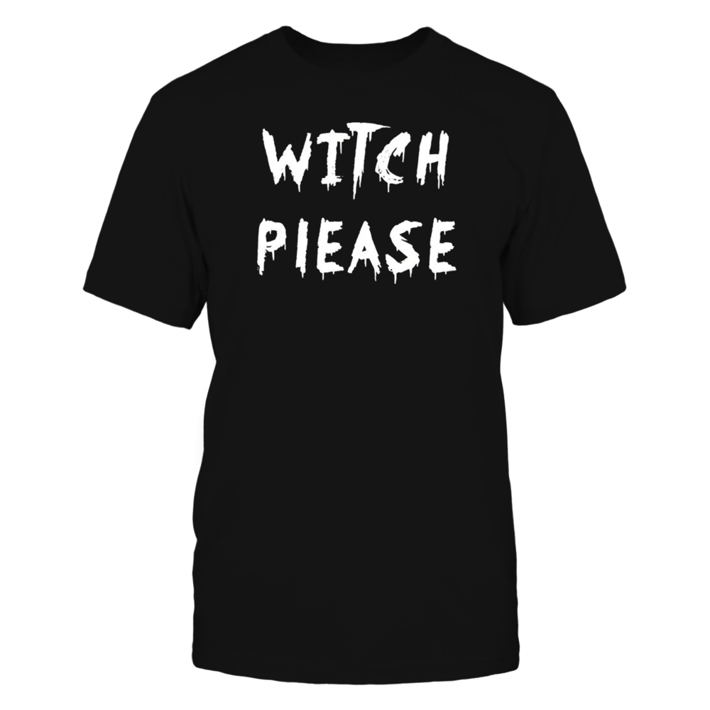 TShirt Hoodie Witch Please Funny Witch Wiccan FanPrint