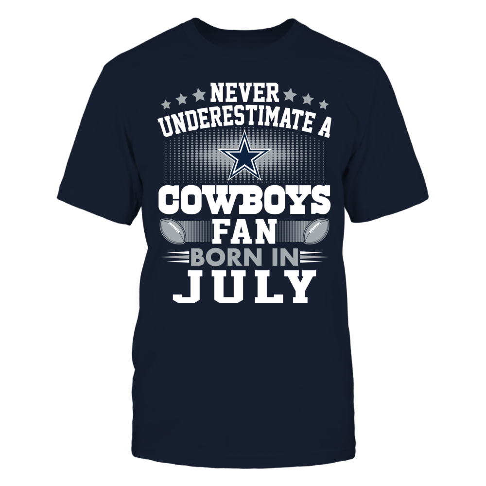 Dallas Cowboys - Never Underestimate A Fan Born In July Front picture