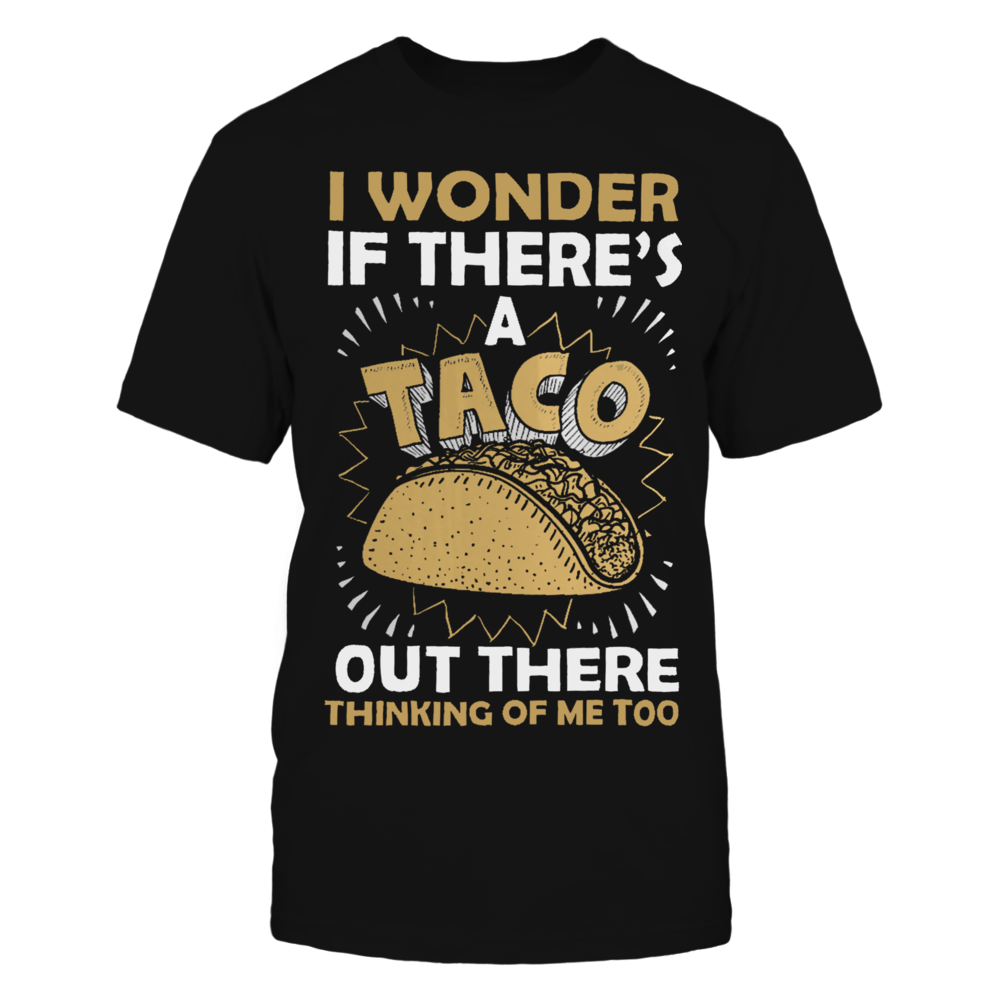 TShirt Hoodie I Wonder If Tacos Think About Me Too3 FanPrint