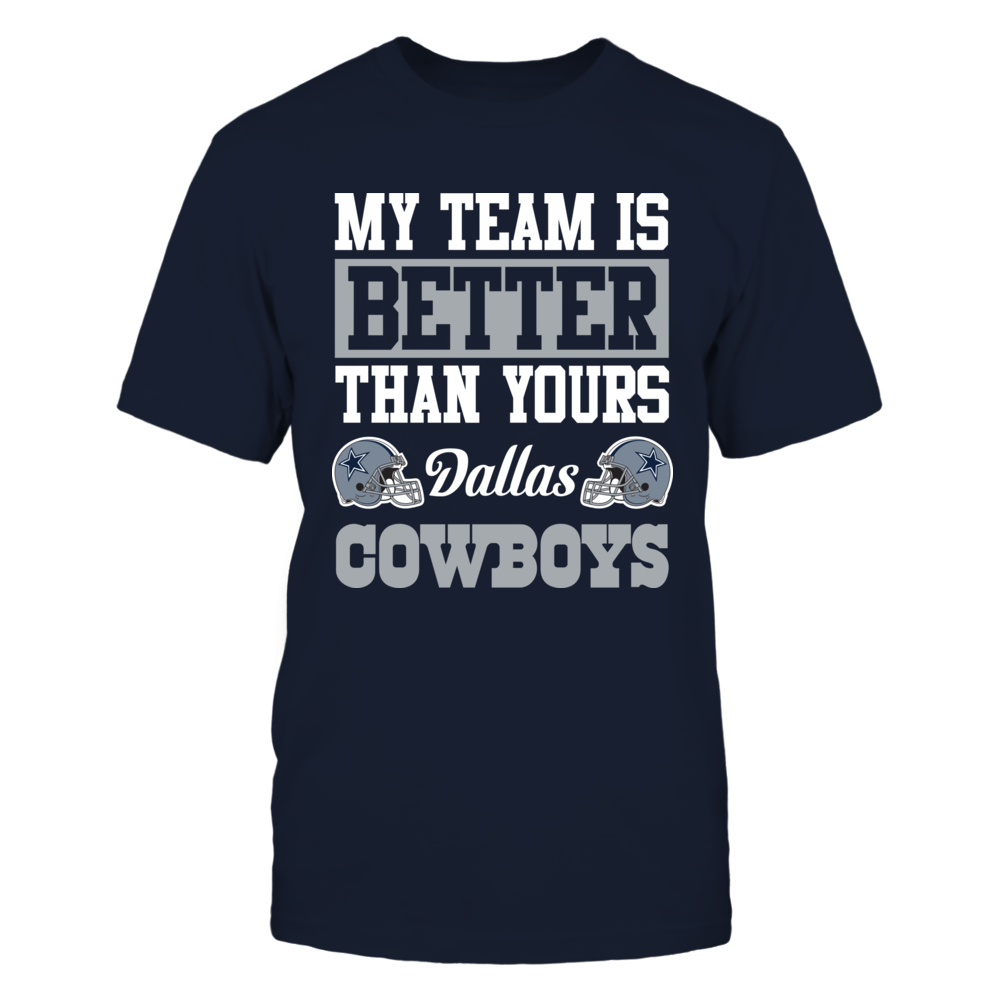 Dallas Cowboys MY TEAM IS BETTER THAN YOURS DALLAS COWBOYS FanPrint