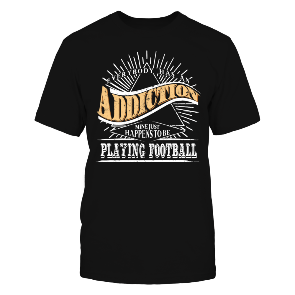 Addiction Is Football Shirt Gift Football Couples Shirt T-Shirt Front picture
