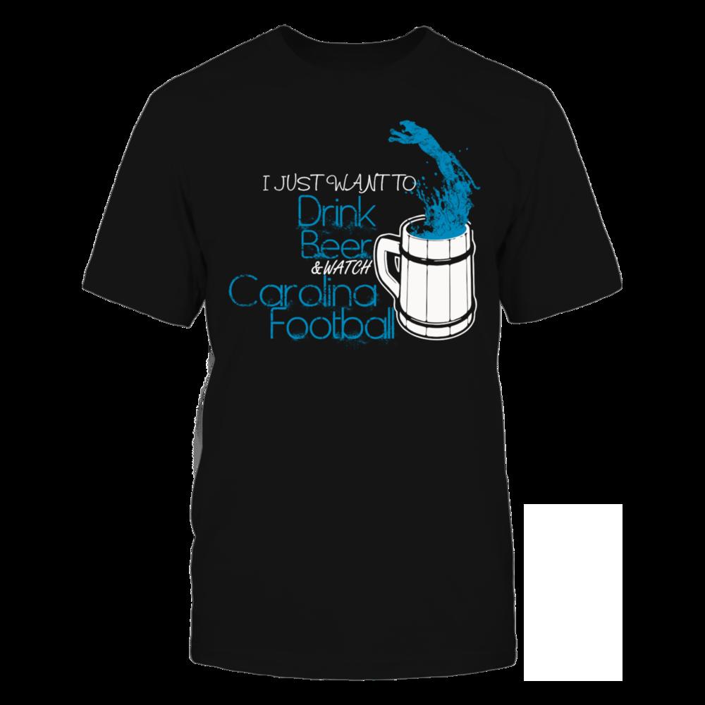 TShirt Hoodie Carolina football - I just want to drink beer T-Shirt FanPrint