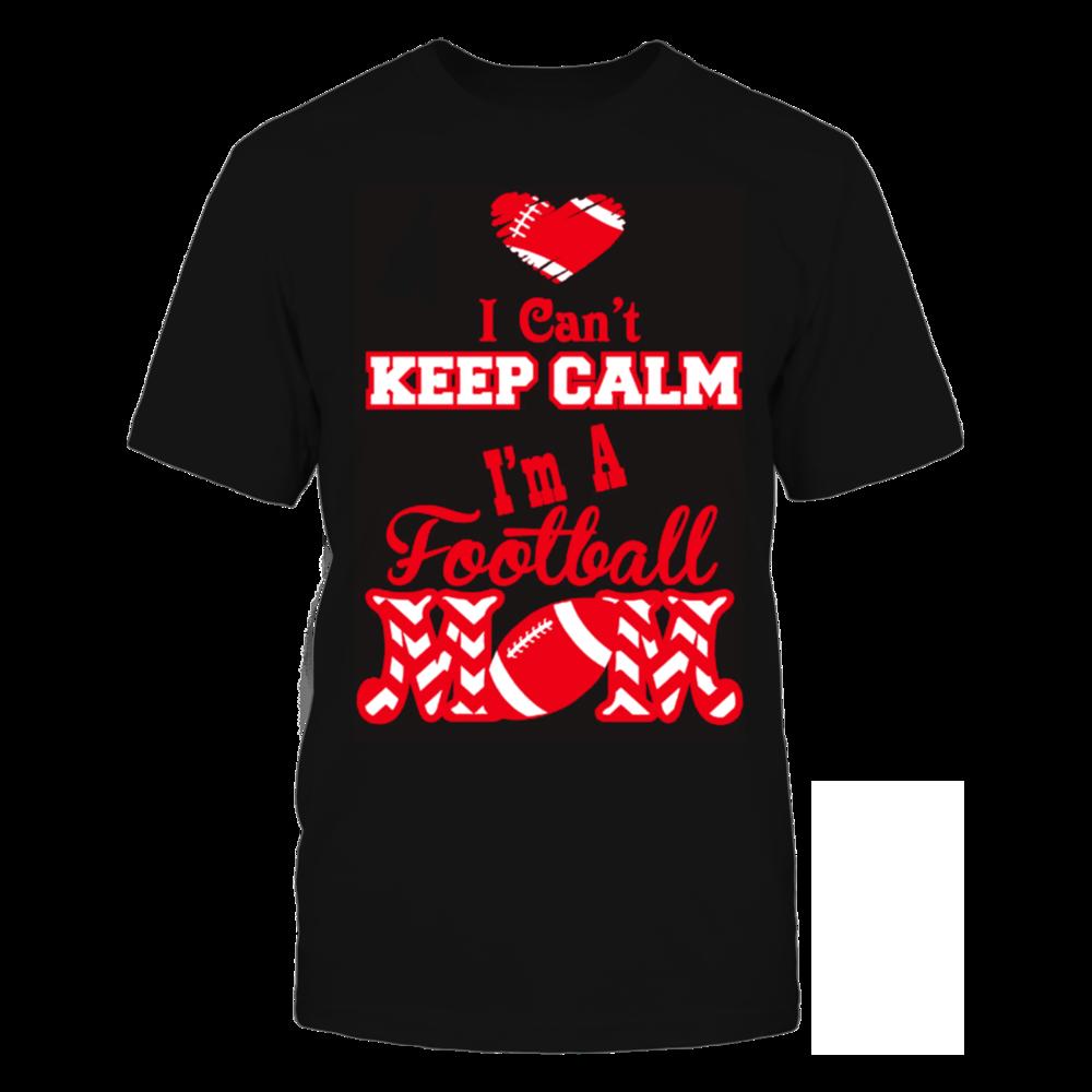 TShirt Hoodie Football mom - I can't keep calm awesome t-shirt T-Shirt FanPrint