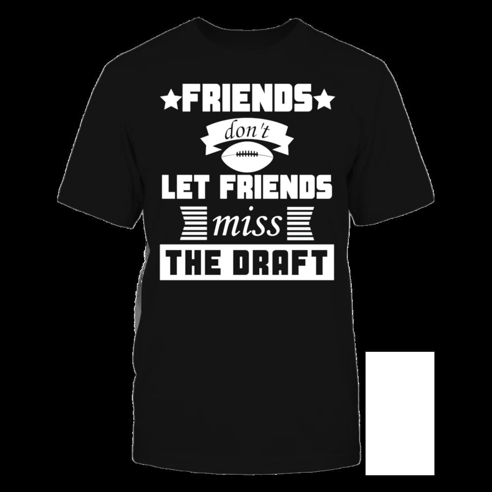 TShirt Hoodie Friends Don't Let Friends Miss The Draft Funny Men's Baseball T-Shirt FanPrint