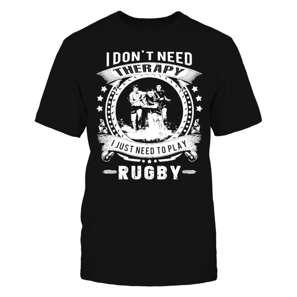 TShirt Hoodie Rugby player - I don't need therapy T-Shirt FanPrint