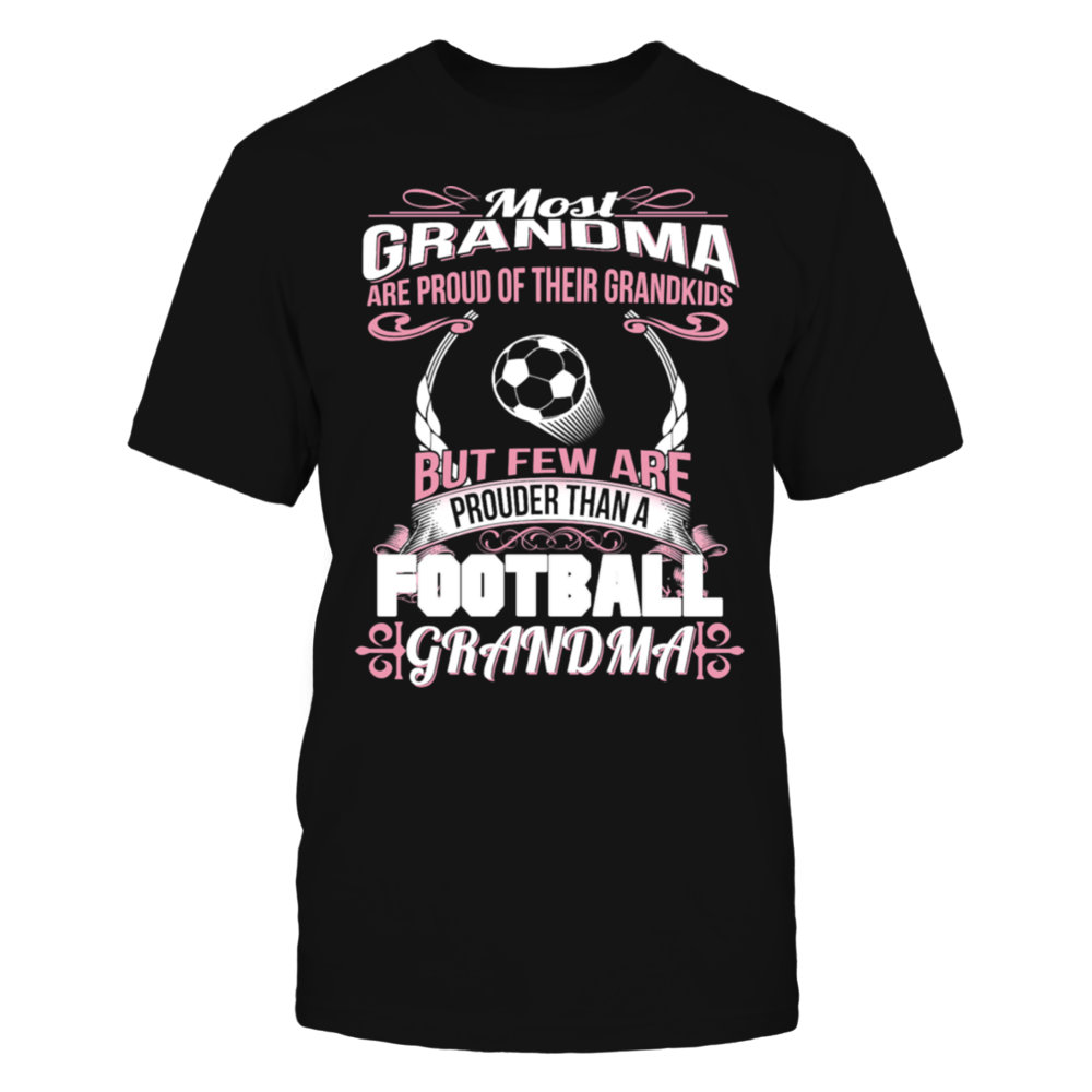 TShirt Hoodie Proud Of GrandKids But Few Football Grandma T-Shirt FanPrint